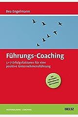 Führungs-Coaching: 3x7 Erfolgsfaktoren für eine positive Unternehmensführung (Mit 147 Arbeitsmaterialien für den Coachee) (Beltz Weiterbildung) Kindle Ausgabe