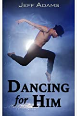 Dancing for Him: An M/M Romance (On Stage Book 1) Kindle Edition