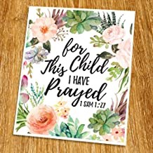 1 Samuel 1:27 For this child I have prayed Print (Unframed), Watercolor Flower, Scripture Art, Bible Verse Print, Christian Wall Art, Word of Wisdom, Inspiration Quote, 8x10