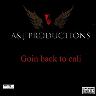 Goin Back to Cali [Explicit]