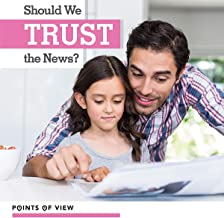 Should We Trust the News? (Points of View)