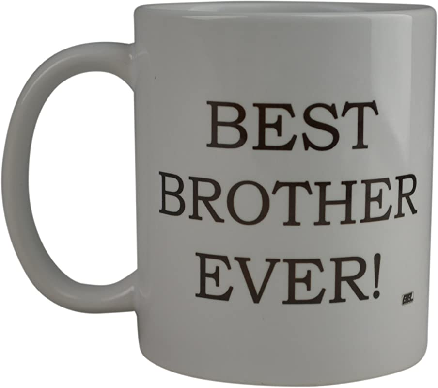 Funny Coffee Mug Best Brother Ever Novelty Cup Great Gift Idea For Brother