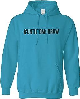 Until Tomorrow Hoodie #UntilTomorrow Internet Trend Hooded
