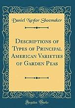 Descriptions of Types of Principal American Varieties of Garden Peas (Classic Reprint)