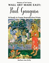 Wall Art Made Easy: Paul Gauguin: 30 Ready to Frame Reproduction Prints (Masters of Art)