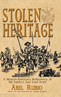 Stolen Heritage: A Mexican-American's Rediscovery of His Family's Lost Land Grant