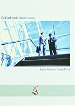 Calidad total / Total quality: El Factor Humano / the Human Factor (Spanish Edition)