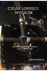 Cigar Lounge Wisdom: Ruminations Inspired in a Cigar Bar Kindle Edition