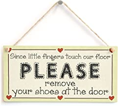 Since little finger touch our floor Please remove your shoes at the door - Entrance Mud Room Sign Wooden Hanging Sign 4