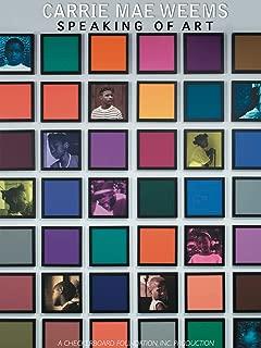Carrie Mae Weems: Speaking of Art