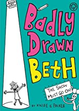 Badly Drawn Beth: The Show Must Go On!: Book 2