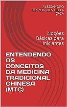 ENTENDENDO OS CONCEITOS DA MEDICINA TRADICIONAL CHINESA (MTC): Noções Básicas para Iniciantes (1)