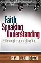 Faith Speaking Understanding: Performing the Drama of Doctrine