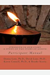 Strength in our Story: A Study of the Story of Joseph: Participant Manual Kindle Edition