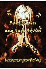 Bardic Tales and Sage Advice (Volume VI) Kindle Edition