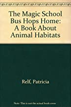 The Magic School Bus Hops Home: A Book About Animal Habitats