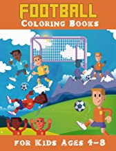 Football Coloring Books for Kids Ages 4-8: Football Coloring Books for Kids, Soccer(Coloring Books for Kids)