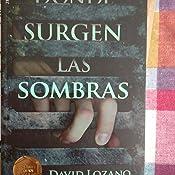 Donde Surgen Las Sombras 261 Gran Angular Amazon Es Lozano Garbala David Libros