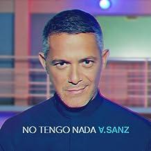10 Mejor Alejandro Sanz No Tengo Nada Mp3 Descargar de 2020 – Mejor valorados y revisados
