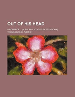 Out of His Head; A Romance [Also, Paul Lynde's Sketch Book]