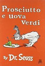 Prosciutto U Uova Verdi (Italian Edition)