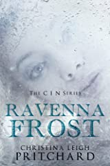 Ravenna Frost: A C I N Story (The C I N Series) Kindle Edition
