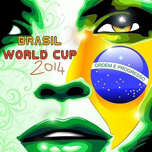05bba077cc8 Brasil 2014 - Brasilian Music 4 World Cup Summer 2014 by Brasilian Dj on Amazon  Music - Amazon.com