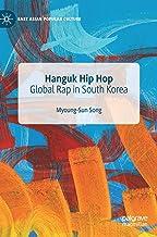 Hanguk Hip Hop: Global Rap in South Korea (East Asian Popular Culture)