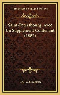 Saint-Petersbourg, Avec Un Supplement Contenant (1887)