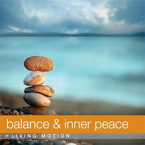 Balance & Inner Peace, Living Motion (Relaxation, Yoga ...