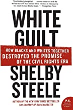 White Guilt: How Blacks and Whites Together Destroyed the Promise of the Civil Rights Era (P.S.) PDF