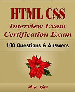 HTML CSS: Interview Exam, Certification Exam, 100 Questions & Answers:  Also for College Exam, All HTML CSS Programming Language Examinations (English Edition)