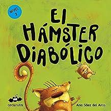 EL HÁMSTER DIABÓLICO (NIVEL 2): Texto a partir de 5 años/Ilustraciones: Colorear, repasar líneas y añadir elementos a las ilustraciones. A partir de 5 ... ILÚSTRALO TÚ MISMO) (Spanish Edition)