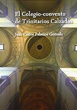 El Colegio-Convento de Trinitarios Calzados (El Taller del Historiador)