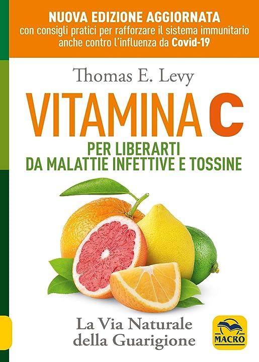 Vitamina c. per liberarti da malattie infettive e tossine. la via naturale della guarigione 978-8828506225