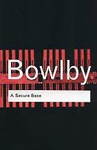 A Secure Base (Routledge Classics) (Volume 104)