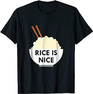 Rice is nice shirt