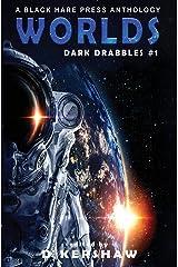 Worlds: A Science Fiction Microfiction Anthology: A Black Hare Press Anthology (Dark Drabbles) ハードカバー