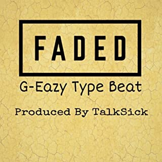 Faded (G-Eazy Type Beat)