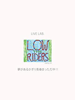 Live Lab.THE LOW RIDERS