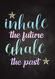 Inhale the Future, Exhale the Past: Positive Inspirational Quote Journal Lined Composition Notebook For 112 Pages of 7