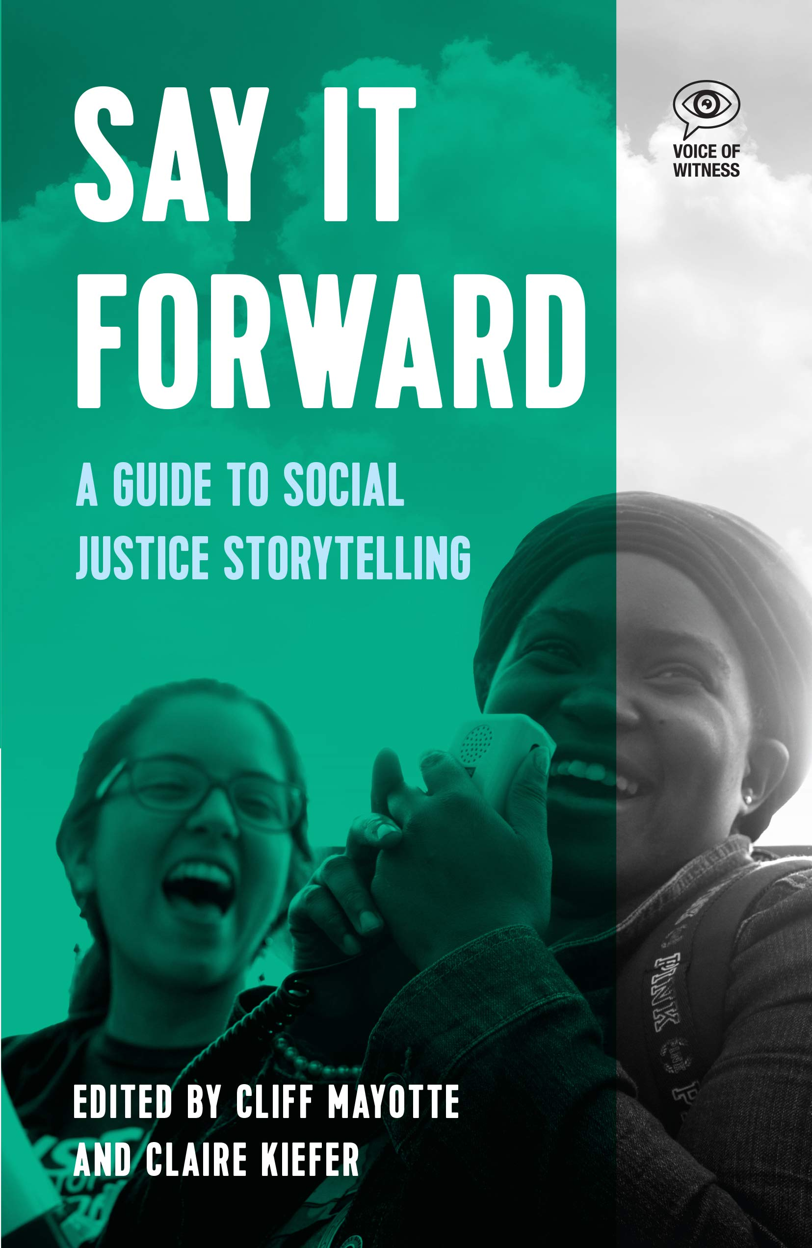 Say It Forward: A Guide To Social Justice Storytelling