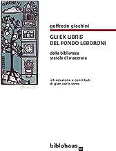 gli Ex Libris del Fondo Leboroni: della Biblioteca Statale di Macerata (Italian Edition)