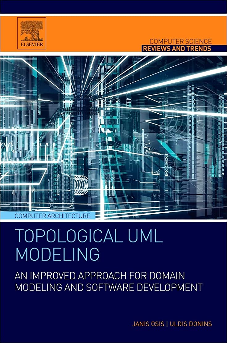 動物センチメンタル効能Topological UML Modeling: An Improved Approach for Domain Modeling and Software Development (Computer Science Reviews and Trends)