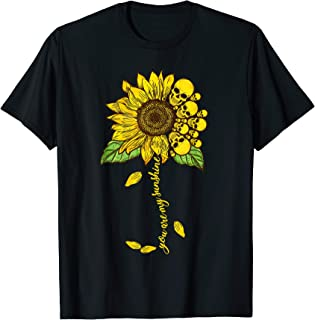You Are My Sunshine Skull And Sunflower T-shirt