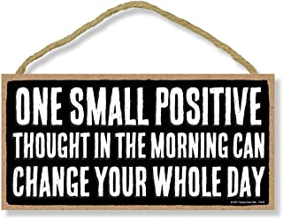 Honey Dew Gifts One Small Positive Thought Can Change Your Whole Day - 5 x 10 inch Hanging, Wall Art, Decorative Wood Sign...