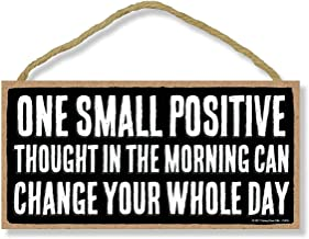 Honey Dew Gifts One Small Positive Thought Can Change Your Whole Day – 5 x 10 inch..
