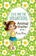 Evie and the Volunteers: Animal Shelter, Book 1 (Volume 1)