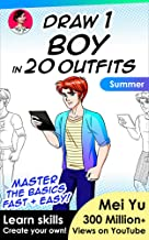 Draw 1 Boy in 20 Outfits - Summer: Learn how to draw fashion design for manga characters step by step drawing book (Draw 1 in 20 6)