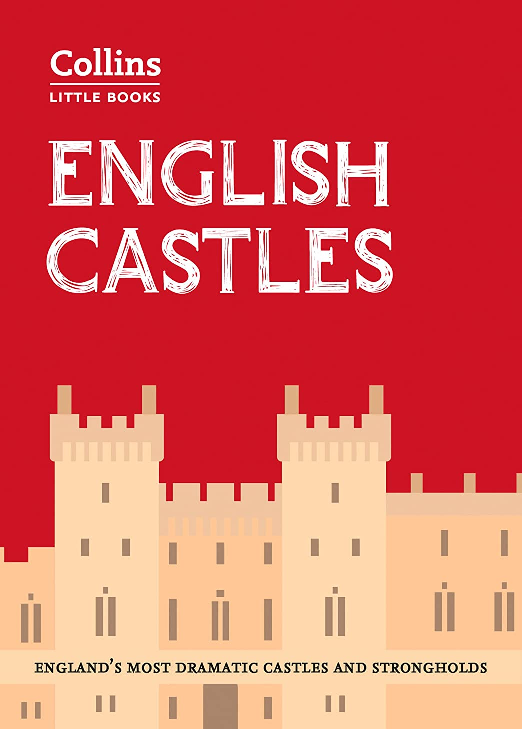 無関心第九懲らしめEnglish Castles: England's most dramatic castles and strongholds (Collins Little Books) (English Edition)